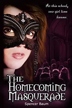 The Homecoming Masquerade (Girls Wearing Black: Book One) (English Edition) par [Baum, Spencer]