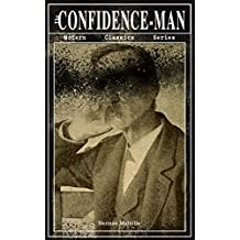 THE CONFIDENCE-MAN (Modern Classics Series): Cultural Satire & Metaphysical Book (English Edition)