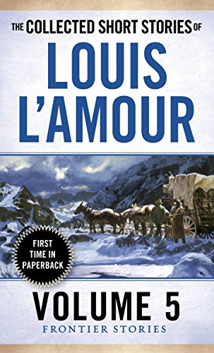 The Collected Short Stories of Louis L'Amour, Volume 5: Frontier Stories (Fronier Stories)