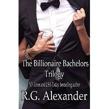 The Billionaire Bachelors Trilogy by R.G. Alexander (2014-09-18)