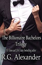 The Billionaire Bachelors Trilogy by R.G. Alexander (2014-09-18)