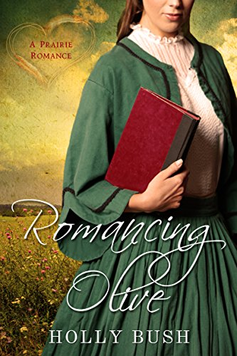 Romancing Olive: Prairie Romance (English Edition) (Holly Olive)