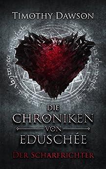 Die Chroniken von Eduschée – Der Scharfrichter