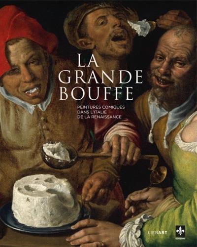 La grande bouffe : Peintures comiques dans l'Italie de la Renaissance