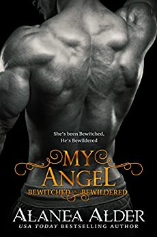 My Angel (Bewitched and Bewildered Book 9) by [Alder, Alanea]