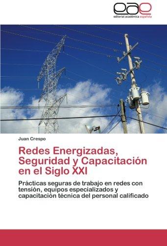 Redes Energizadas, Seguridad y Capacitacion En El Siglo XXI por Crespo Juan