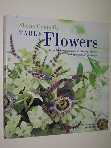 Descargar Libro Table Flowers: Over 50 Arrangements for Simple, Special and Spectacular Occasions de Shane Connolly