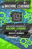 Machine Learning: A Hands-on, Project-based Introduction to Machine Learning for Absolute Beginners; Mastering Engineering Ml Systems Using Scikit-learn and Tensorflow