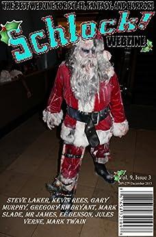 Schlock! Webzine Vol 9, Issue 4 by [Slade, Mark, Murphy, Gary, Laker, Steve, Rees, Kevin]