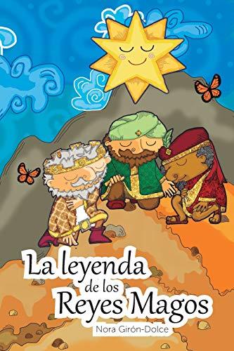 La Leyenda de Los Reyes Magos por Nora Girón-Dolce