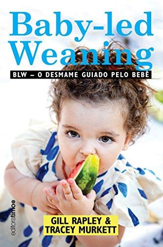 BLW: O desmame guiado pelo bebê