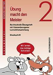 Übung macht den Meister 2: Rechtschreib-Übungsheft mit klassenbezogener Lernwörtersammlung, Druckschrift, Klasse 2