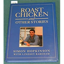 Roast Chicken and Other Stories by Simon Hopkinson (1994-04-21)