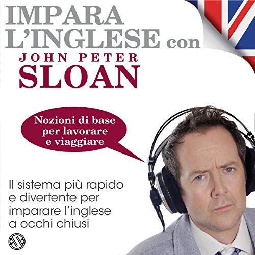 Impara l'inglese con John Peter Sloan - Nozioni di base per lavorare e viaggiare  Audiolibri