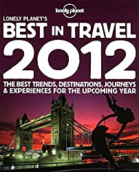 Lonely Planet's Best in Travel 2012 (Lonely Planet Travel Reference)