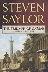 The Triumph of Caesar: A Novel of Ancient Rome (Novels of Ancient Rome) by Steven Saylor (2009-07-07)