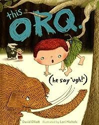 This Orq He Say Ugh