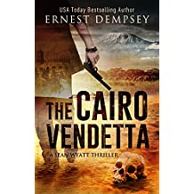 The Cairo Vendetta : A Sean Wyatt Archaeological Thriller (Prequel) (Sean Wyatt Adventure Book 9) (English Edition)