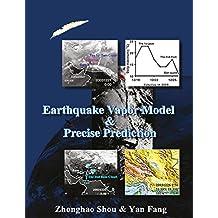 Earthquake Vapor Model and Precise Prediction (English Edition)