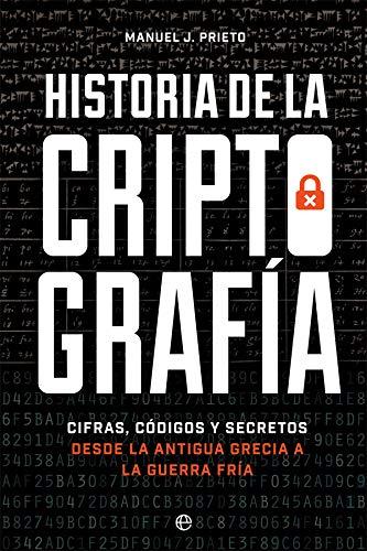 Historia de la criptografía: Cifras, códigos y secretos desde la ...