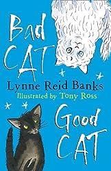 BAD CAT, GOOD CAT by Lynne Reid Banks (2011-07-07)