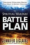 The Spiritual Warfare Battle Plan: Unmasking 15 Harassing Demons That Want to Destroy Your Life