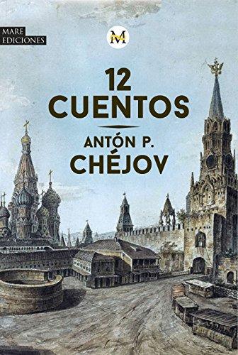 12 Cuentos, de Antón P. Chéjov por Antón Pavlovich Chéjov