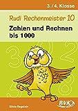Rudi Rechenmeister 10: Zahlen und Rechnen bis 1 000