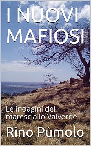 I NUOVI MAFIOSI: Le indagini del maresciallo Valverde