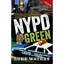 NYPD Green: The True Story of an Irish Detective Working in one of the Toughest Police Departments in the World (English Edition)