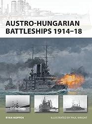 Austro-Hungarian Battleships 1914-18 (New Vanguard) by Ryan K. Noppen (2012-09-18)