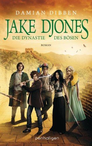 Jake Djones - Die Dynastie des Bösen: Roman (JAKE DJONES UND DIE HÜTER DER ZEIT 3)