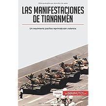 Las manifestaciones de Tiananmén: Un movimiento pacífico reprimido con violencia