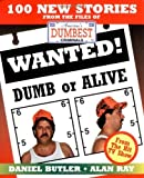 Wanted! Dumb or Alive First edition by Butler, Daniel, Ray, Alan (2000) Paperback