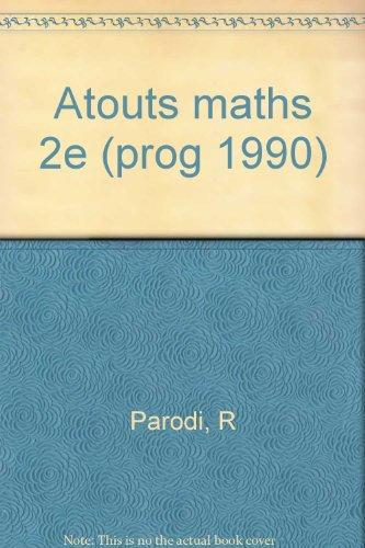 ATOUTS MATHS 2NDE. Edition 1990