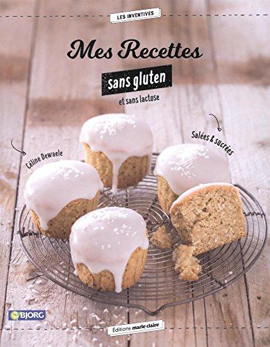 Mes recettes sans gluten et sans lactose : Sales et sucres