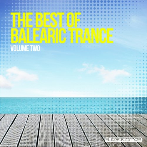 The Best Of Balearic Trance Vol. Two