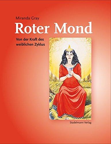 Buchseite und Rezensionen zu 'Roter Mond: Von der Kraft des weiblichen Zyklus' von Miranda Gray