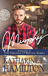 Murphy: Book Five of the Siblings O'Rifcan Series