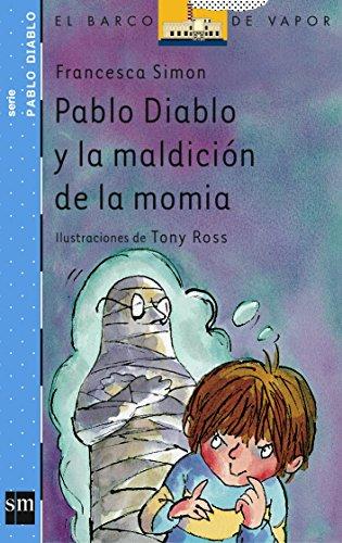 Pablo Diablo y la maldición de la momia (Barco de Vapor Azul) por Francesca Simon