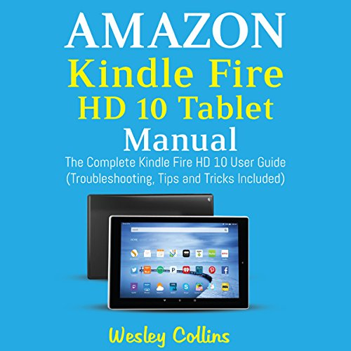 Ferguson Shop Manual (Amazon Kindle Fire HD 10 Tablet Manual: The Complete Kindle Fire HD 10 User Guide: Troubleshooting, Tips and Tricks Included)