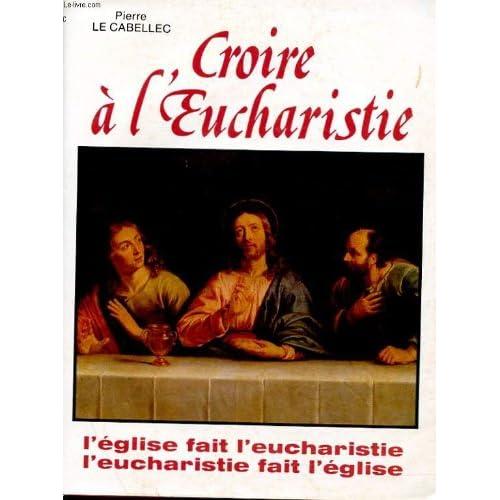 Croire à l'Eucharistie