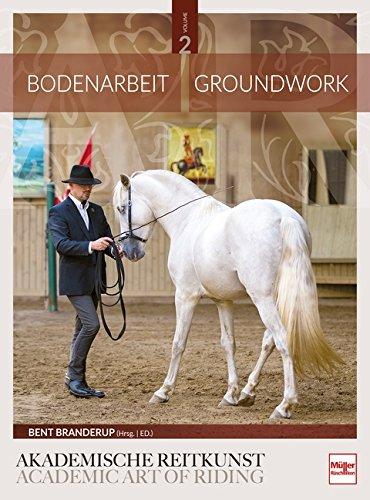 Bodenarbeit in der Akademischen Reitkunst: Groundwork in the academic art of riding