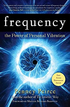 Frequency: The Power of Personal Vibration (English Edition) par [Peirce, Penney]