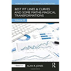 Best Fit Lines & Curves: And Some Mathe-magical Transformations