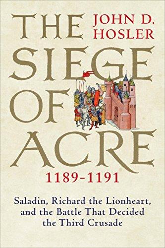 Siege of Acre, 1189-1191 por John D. Hosler