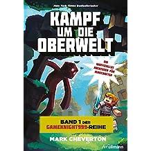 Kampf um die Oberwelt: Band 1 der Gameknight999-Serie - Ein inoffizielles Abenteuer für Minecrafter