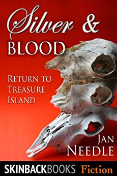 Silver and Blood: Return to Treasure Island by [Needle, Jan]