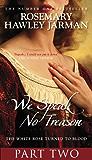 We Speak No Treason: White Rose Turned to Blood