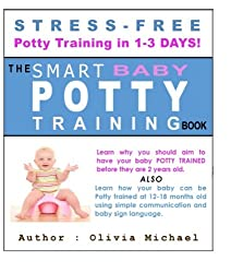 The Smart Baby Potty Training Book.: Stress-Free Potty Training in 1-3 Days!